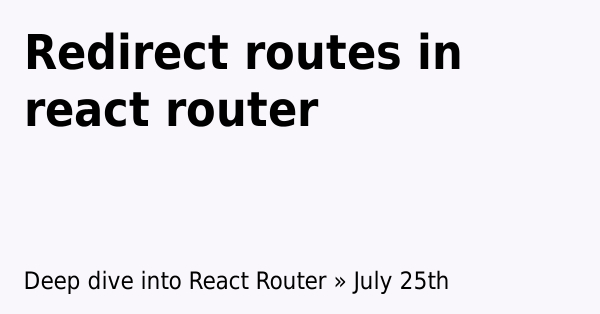 Redirect routes in react router   Learn with Param